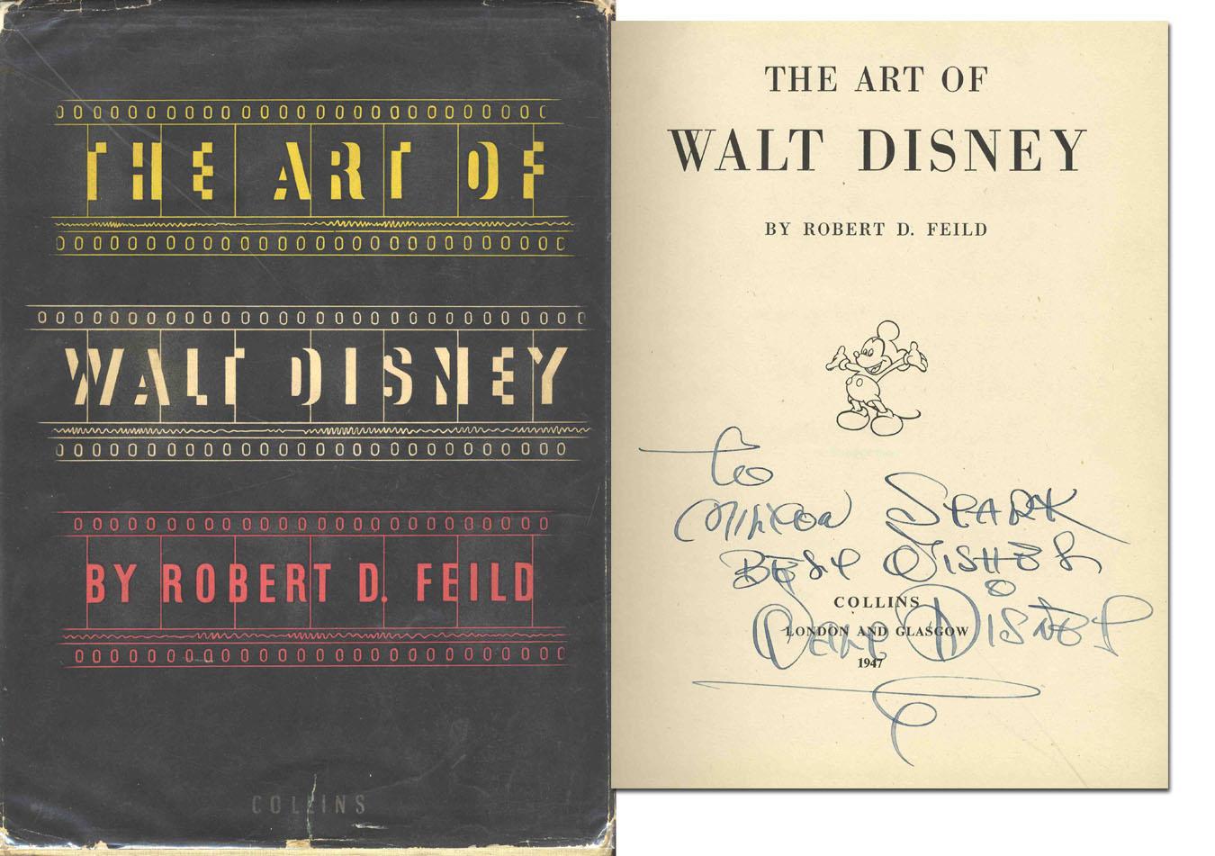 """Walt Disney Autograph """"The Art of Walt Disney"""" by Robert D. Feild -- Signed Rare Book by Walt Disney & Robert D. Feild -- 1947 -- A Superb Example of Disney's Autograph"""