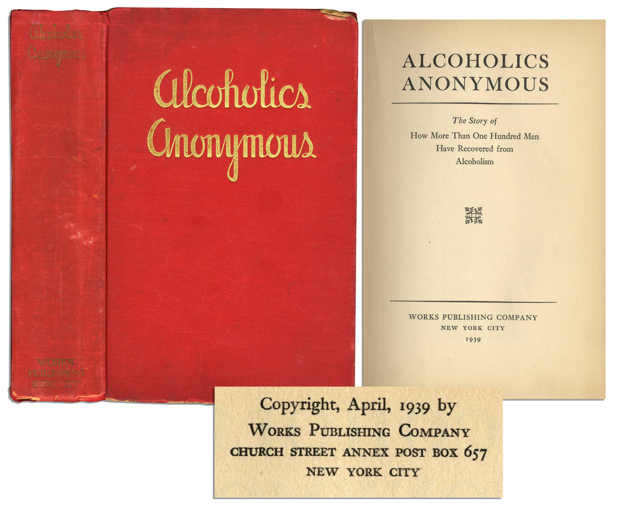 "Alcoholics Anonymous First Edition First Edition, First Printing of Alcoholics Anonymous ""Big Book"" -- Origin of the AA Twelve Step System"